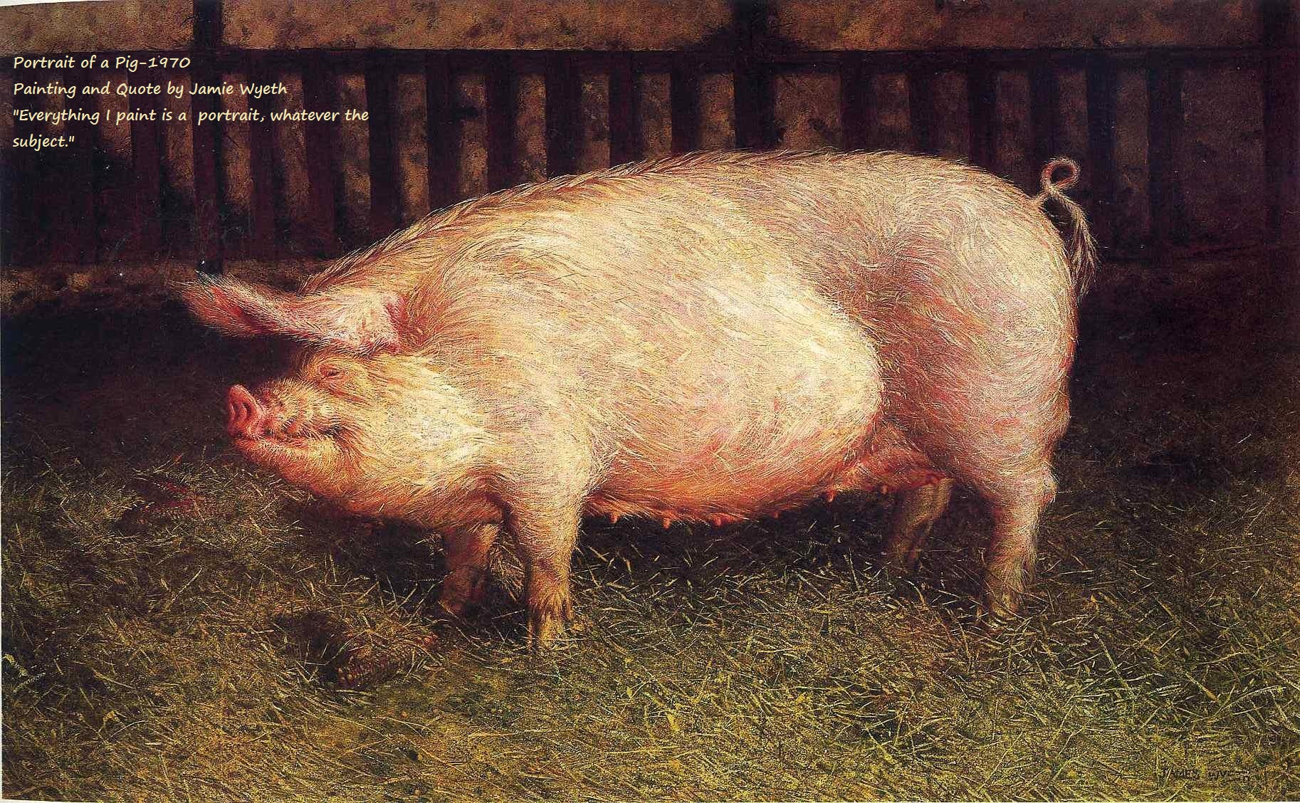 """Portrait of a Pig"" by Jamie Wyeth and Quote by Jamie Wyeth"